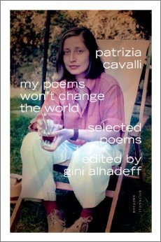 Patrizia Cavalli, My Poems Won't Change the World